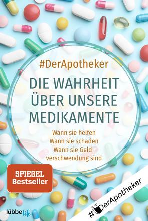 Die Wahrheit über unsere Medikamente von #DerApotheker