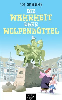 Die Wahrheit über Wolfenbüttel von Klingenberg,  Axel