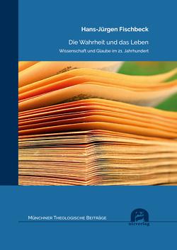 Die Wahrheit und das Leben von Fischbeck,  Hans-Jürgen