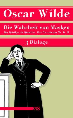 Die Wahrheit von Masken von Bartholomae,  Joachim, Oldenburg,  Volker, Wilde,  Oscar