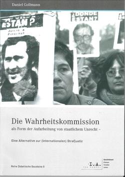 Die Wahrheitskommission als Form der Aufarbeitung von staatlichem Unrecht von Gollmann,  Daniel, Kenkmann,  Alfons, Spieker,  Christoph