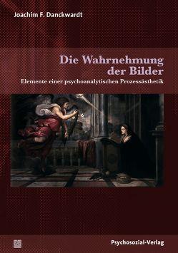 Die Wahrnehmung der Bilder von Danckwardt,  Joachim F