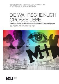 Die wahrscheinlich grosse Liebe von Rohner,  Werner