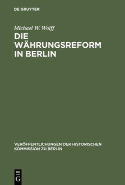 Die Währungsreform in Berlin von Wolff,  Michael W.
