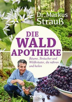 Die Wald-Apotheke von Bauer,  Julia, Strauß,  Markus