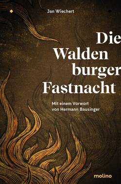 Die Waldenburger Fastnacht von Bausinger,  Hermann, Wiechert,  Jan
