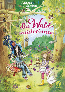 Die Waldmeisterinnen von Eimer,  Petra, Schütze,  Andrea