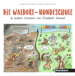 Die Waldorf-Hundeschule & andere Cartoons von Semrad,  Elisabeth