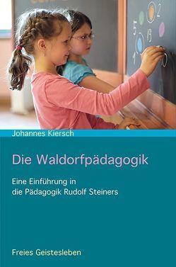 Die Waldorfpädagogik von Kiersch,  Johannes
