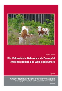 Die Waldweide in Österreich als Zankapfel zwischen Bauern und Waldeigentümern von Gallor,  Gerhard