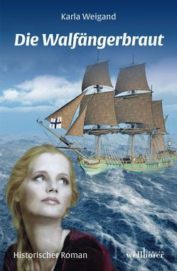 Die Walfängerbraut von Weigand,  Karla