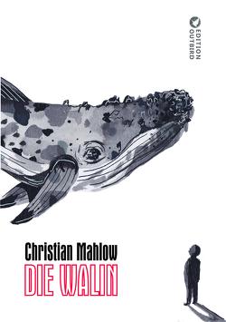 Die Walin von Mahlow,  Christian, Vanderbeke,  Joelle