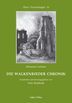 Die Walkenrieder Chronik von Letzner,  Johannes, Reinboth,  Fritz