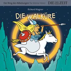 Die Walküre, Der Ring des Nibelungen für kleine Hörer, Die ZEIT-Edition von Könnecke,  Ole, Petzold,  Bert Alexander, Wagner,  Richard
