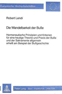 Die Wandelbarkeit der Busse von Lendi-Kühne,  R.