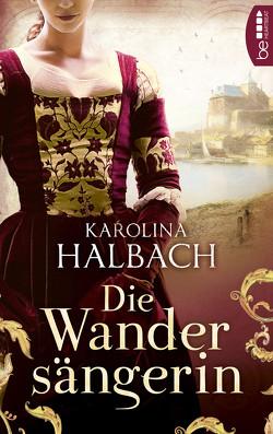 Die Wandersängerin von Halbach,  Karolina