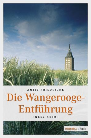 Die Wangerooge-Entführung von Friedrichs,  Antje