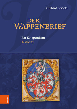 Die Wappenbriefe im Heiligen Römischen Reich Deutscher Nation von Seibold,  Gerhard