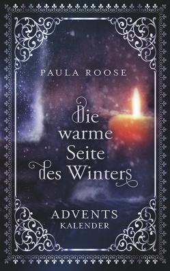 Die warme Seite des Winters von Roose,  Paula