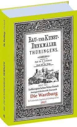 Die WARTBURG 1917 – Eisenach. Bau- und Kunstdenkmäler Thüringens. von Lehfeldt, Paul, Voss, Georg