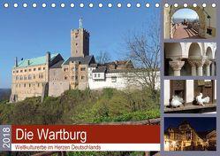 Die Wartburg – Weltkulturerbe im Herzen Deutschlands (Tischkalender 2018 DIN A5 quer) von Geyer,  Volker