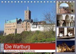 Die Wartburg – Weltkulturerbe im Herzen Deutschlands (Tischkalender 2019 DIN A5 quer) von Geyer,  Volker
