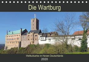 Die Wartburg – Weltkulturerbe im Herzen Deutschlands (Tischkalender 2020 DIN A5 quer) von Geyer,  Volker