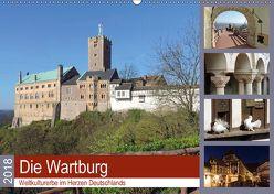 Die Wartburg – Weltkulturerbe im Herzen Deutschlands (Wandkalender 2018 DIN A2 quer) von Geyer,  Volker