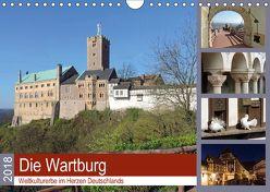 Die Wartburg – Weltkulturerbe im Herzen Deutschlands (Wandkalender 2018 DIN A4 quer) von Geyer,  Volker