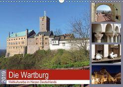 Die Wartburg – Weltkulturerbe im Herzen Deutschlands (Wandkalender 2019 DIN A3 quer) von Geyer,  Volker