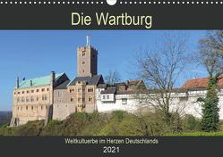Die Wartburg – Weltkulturerbe im Herzen Deutschlands (Wandkalender 2021 DIN A3 quer) von Geyer,  Volker