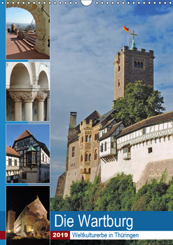 Die Wartburg – Weltkulturerbe in Thüringen (Wandkalender 2019 DIN A3 hoch) von Geyer,  Volker