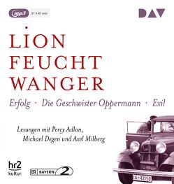 Die »Wartesaal«-Trilogie. Erfolg – Die Geschwister Oppermann – Exil von Adlon,  Percy, Degen,  Michael, Feuchtwanger,  Lion, Milberg,  Axel