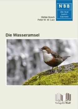 Die Wasseramsel von Bosch,  Stefan, Lurz,  Peter W. W.