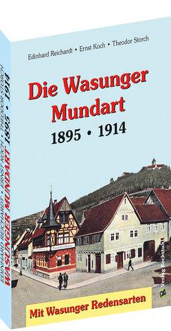 Die Wasunger Mundart 1895   1914 von Koch,  Ernst, Reichardt,  Edinhard, Storch,  Theodor