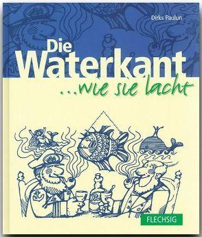 Die Waterkant … wie sie lacht von Paulun,  Dirks