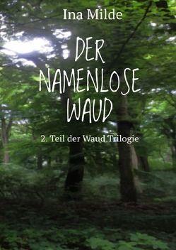 Die Waud-Trilogie / Der Namenlose Waud von Milde,  Ina