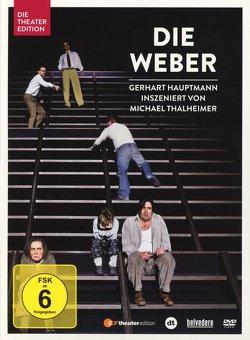 Die Weber von Hauptmann,  Gerhart, Heinz,  Gabriele, Hülsmann,  Ingo, Huth,  Jürgen, Thalheimer,  Michael, Wichmann,  Kathrin