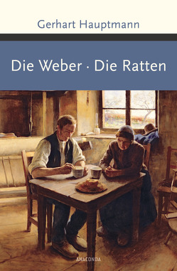 Die Weber / Die Ratten von Hauptmann,  Gerhart