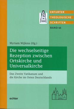 Die wechselseitige Rezeption zwischen Ortskirche und Universalkirche von Wijlens,  Myriam