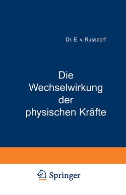 Die Wechselwirkung der physischen Kräfte von Grove,  W.R., Russdorf,  E. v.