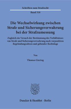 Die Wechselwirkung zwischen Strafe und Sicherungsverwahrung bei der Strafzumessung. von Giering,  Thomas