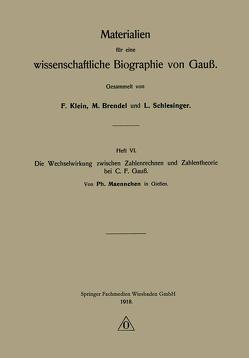 Die Wechselwirkung zwischen Zahlenrechnen und Zahlentheorie bei C. F. Gauß von Maennchen,  Ph.
