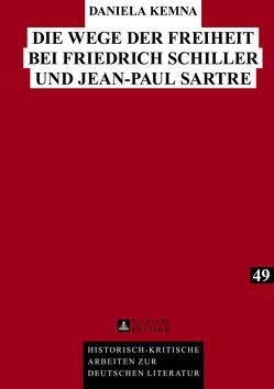 Die Wege der Freiheit bei Friedrich Schiller und Jean-Paul Sartre von Kemna,  Daniela