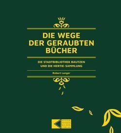 Die Wege der geraubten Bücher von Langer,  Robert