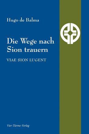 Die Wege nach Sion trauern von de Balma,  Hugo, Walach,  Harald