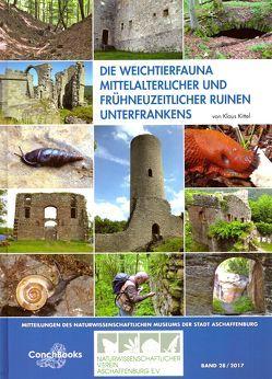 Die Weichtierfauna mittelalterlicher und frühneuzeitlicher Ruinen Unterfrankens von Kittel,  Klaus