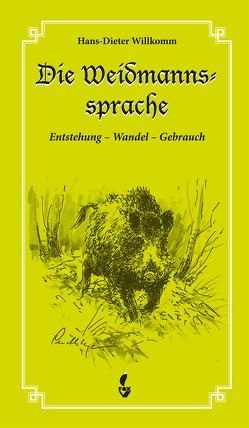 Die Weidmannssprache von Willkomm,  Hans Dieter