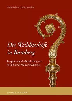 Die Weihbischöfe in Bamberg von Hölscher,  Andreas, Jung,  Norbert