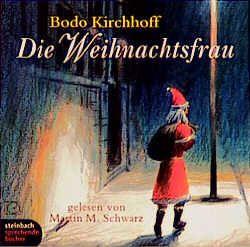 Die Weihnachtsfrau von Kirchhoff,  Bodo, Schwarz,  Martin M